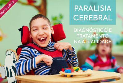 Paralisia Cerebral: diagnóstico e tratamento na atualidade