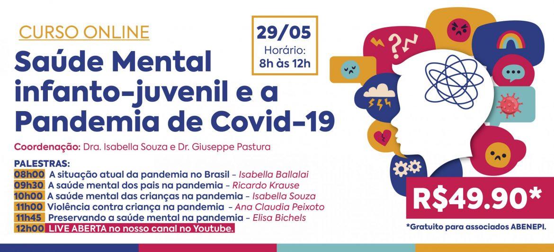 Saúde Mental infanto-juvenil e a Pandemia de Covid-19 (29/05/21)